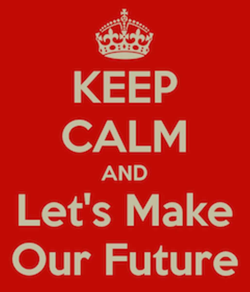 Keep calm and let's make our future
